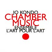 Jo Kondo  MORE INFORMATION  TO CHAMBER MUSIC